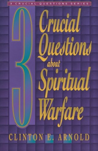 3 Crucial Questions about Spiritual Warfare