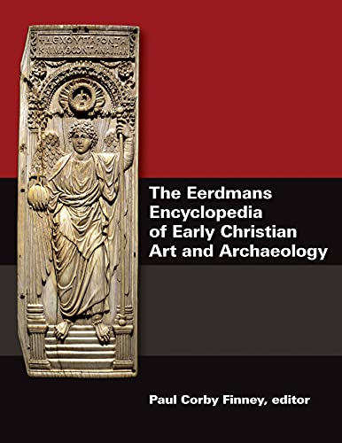 Eerdmans Encyclopedia of Early Christian Art and Archaeology