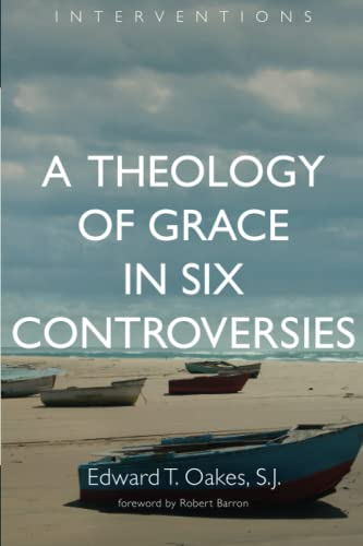 Theology of Grace in Six Controversies