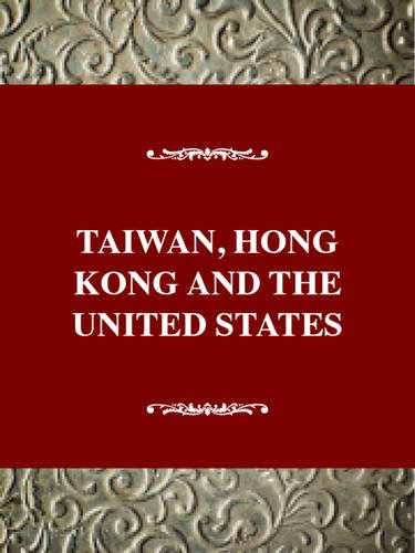 Taiwan, Hong Kong, and the United States, 1945-1992