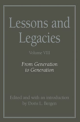Lessons and Legacies v. 8; From Generation to Generation