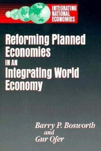 Reforming Planned Economies in an Integrating World Economy