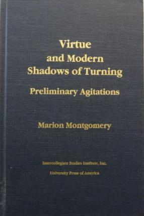 Virtue and Modern Shadows of Turning Preliminary Agitations