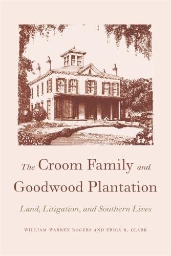 The Croom Family and Goodwood Plantation