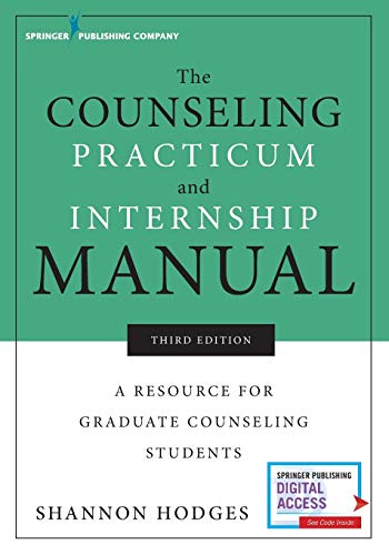 The Counseling Practicum and Internship Manual