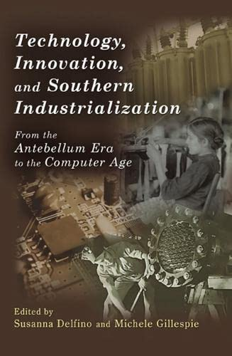 Technology, Innovation, and Southern Industrialization