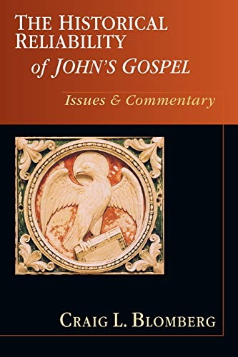 The Historical Reliability of John's Gospel