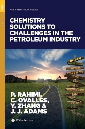 Chemistry Solutions to Challenges in the Petroleum Industry