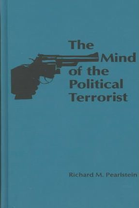 The Mind of the Political Terrorist