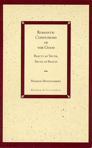 Romantic Confusions of the Good