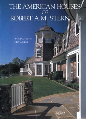The American Houses of Robert A.M. Stern