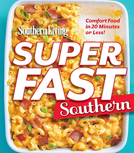 Superfast Southern: Comfort Food in 20 Minutes or Less!