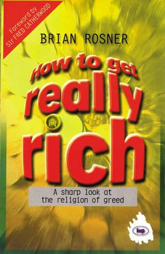 How to Get Really Rich