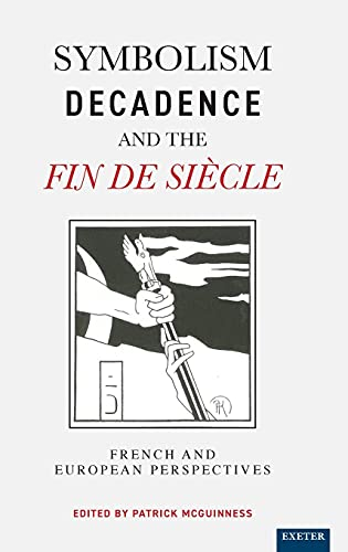 Symbolism, Decadence And The Fin De Siecle