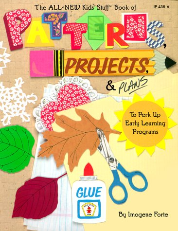The All New Kids' Stuff Book of Patterns, Projects, and Plans
