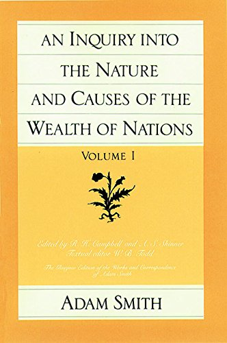 Inquiry into the Nature & Causes of the Wealth of Nations, Volume 1
