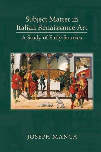 Subject Matter in Italian Renaissance Art: A Study of Early Sources, Volume 460