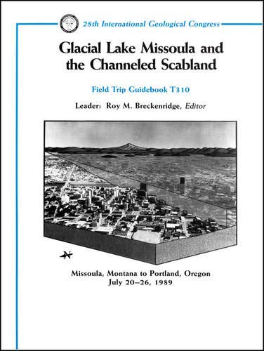 Glacial Lake Missoula and the Channeled Scabland