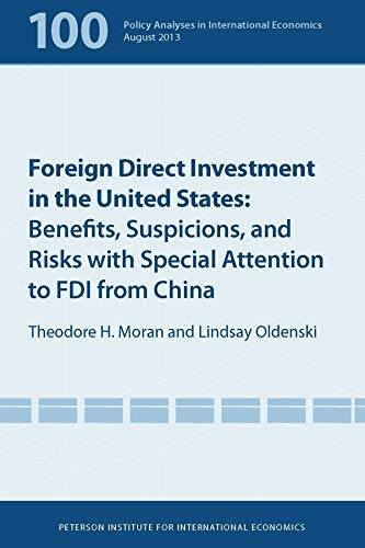 Foreign Direct Investment in the United States - Benefits, Suspicions, and Risks with Special Attention to FDI from China