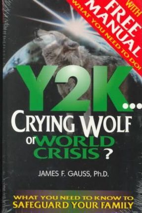Y2K Crying Wolf or World Crisis?