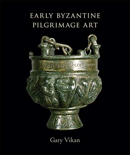 Early Byzantine Pilgrimage Art - Revised Edition