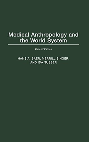 Medical Anthropology and the World System, 2nd Edition
