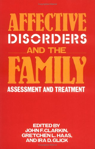 Affective Disorders and the Family: Assessment And Treatment