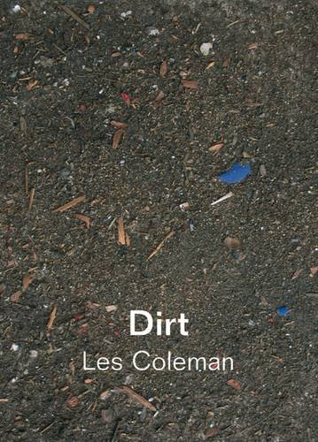 Dirt: Dirt and Other Works