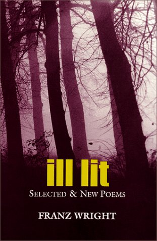 Ill Lit - Selected & New Poems