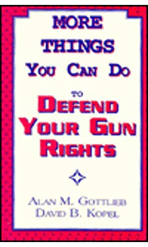 More Things You Can Do to Defend Your Gun Rights