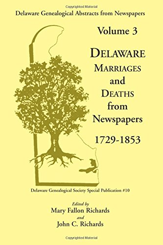 Delaware Genealogical Abstracts from Newspapers. Volume 3