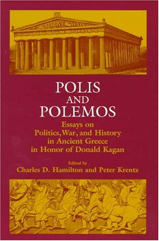 Polis and Polemis Essays on Politics, War and History in Ancient Greece, in Honour of Donald Kag
