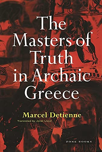 The Masters of Truth in Archaic Greece