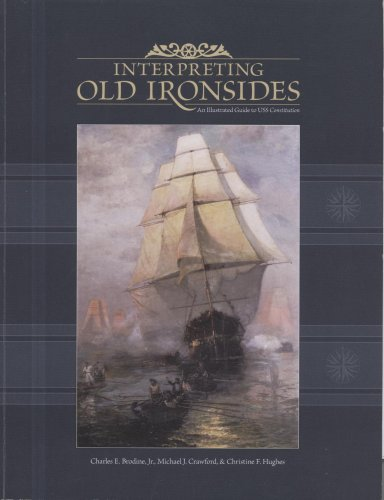 Interpreting Old Ironsides: An Illustrated Guide to the U.S.S. Constitution