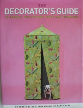 The Decorator's Guide to Fabrics, Wallpapers, Trimmings and Rugs