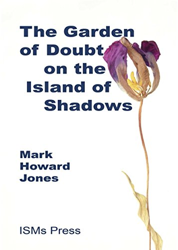 The Garden of Doubt on the Island of Shadows