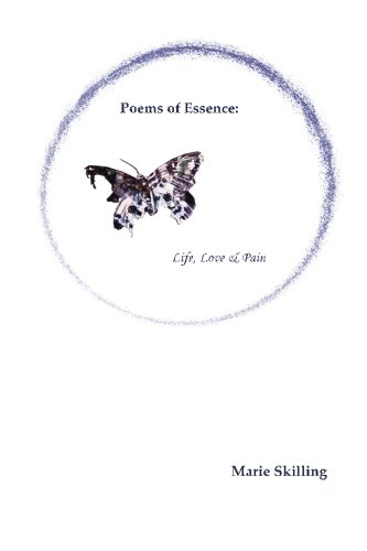 Poems of Essence: Life, Love & Pain
