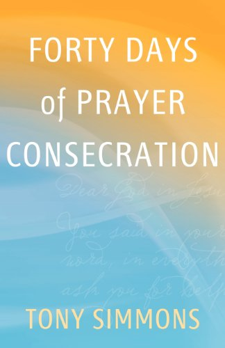Forty Days of Prayer Consecration