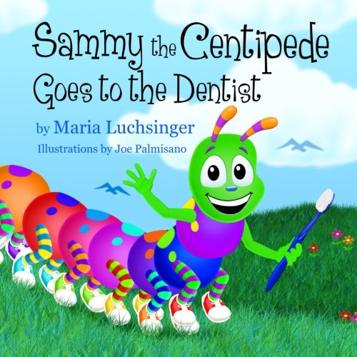 Sammy the Centipede Goes to the Dentist