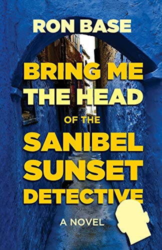 Bring Me the Head of the Sanibel Sunset Detective