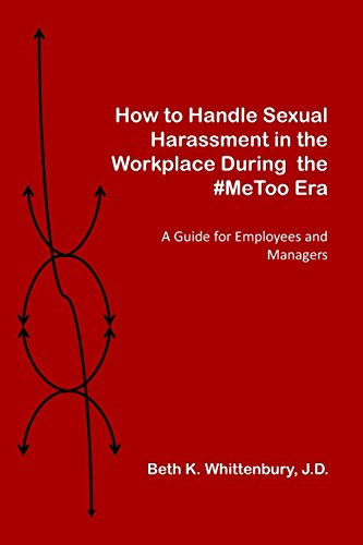 How to Handle Sexual Harassment in the Workplace During the #MeToo Era