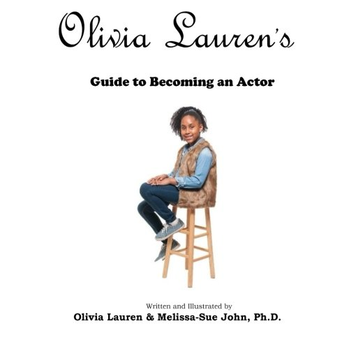 Olivia Lauren's Guide to becoming an actor