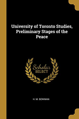 University of Toronto Studies, Preliminary Stages of the Peace