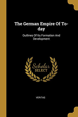 The German Empire Of To-day