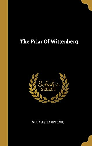 The Friar Of Wittenberg