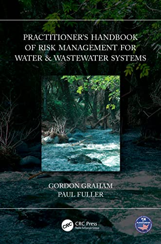 Practitioner's Handbook of Risk Management for Water & Wastewater Systems