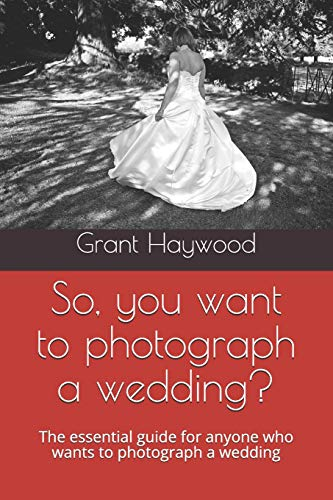 So, you want to photograph a wedding?