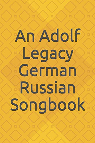 An Adolf Legacy German Russian Song Book