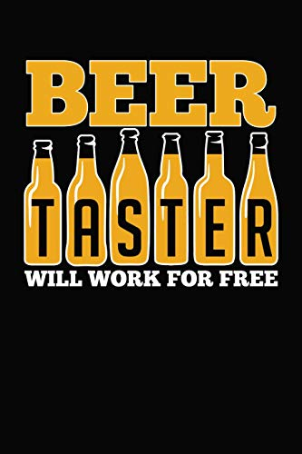 Beer Taster Will Work For Free