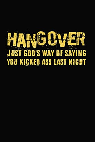 Hangover Just God's Way Of Saying You Kicked Ass Last Night